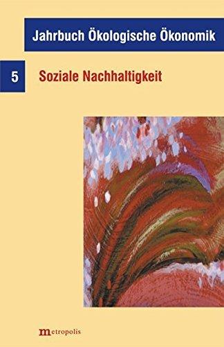 Jahrbuch Ökologische Ökonomik: Band 5: Soziale Nachhaltigkeit (2007-07-01)