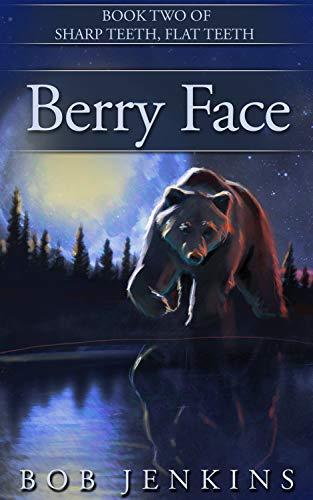 Berry Face (Sharp Teeth, Flat Teeth Book 2) (English Edition)