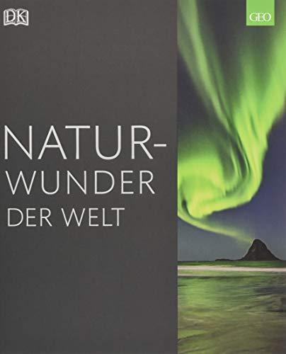 Naturwunder der Welt: In Kooperation mit GEO