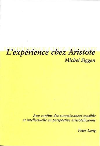 L'exprience chez Aristote: Aux confins des connaissances sensible et intellectuelle en perspective aristotlicienne (Livre en allemand)