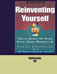 Reinventing Yourself (EasyRead Large Edition): How to Become the Person You've Always Wanted to Be