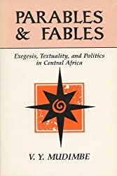 Parables and Fables: Exegesis, Textuality and Politics in Central Africa by V.Y. Mudimbe (1992-02-28)