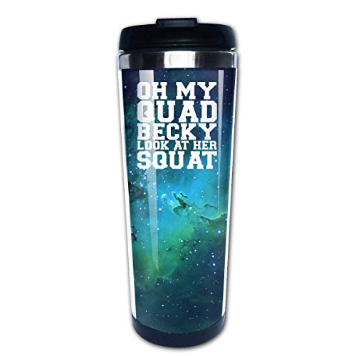 Oh My Quad Becky Look At Her Squat Travel Coffee Mug Cup Water Bottles 13.5 Oz -