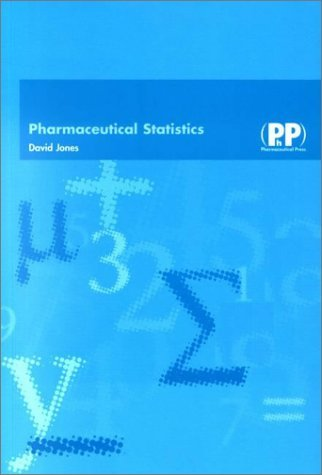 Pharmaceutical Statistics: Written by David Jones, 2002 Edition, (1st Edition) Publisher: Pharmaceutical Press [Paperback]