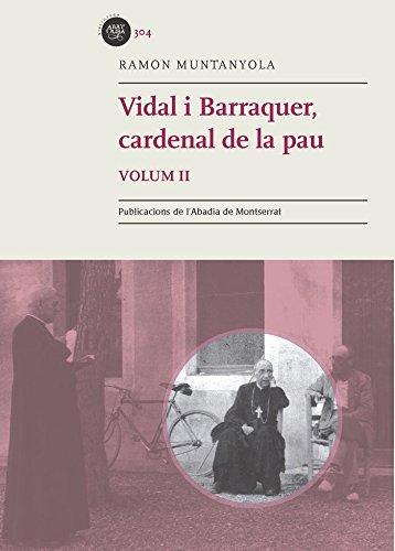 Vidal I Barraquer. Cardenal De La Pau - Volumen 2 (Biblioteca Abat Oliba) epub