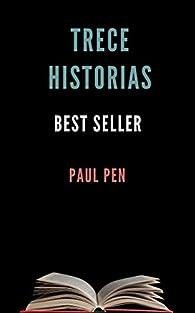 Trece historias: Best Seller par Paul Pen