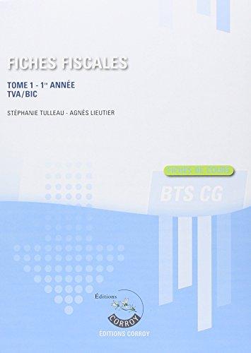 Fiches fiscales, Tome 1 : Fiches de cours BTS CG 1re année - TVA/BIC