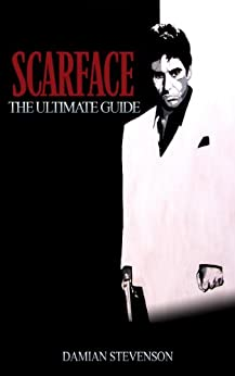Scarface: The Ultimate Guide (English Edition) par [Stevenson, Damian]