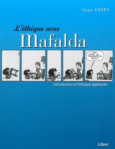 L'éthique avec Mafalda : introduction à l'éthique appliquée par Roger Cevey