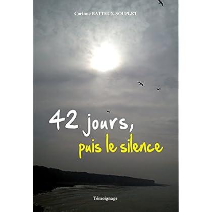 42 jours, puis le silence