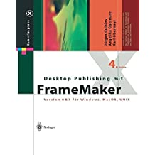 Desktop Publishing mit FrameMaker: Version 6 & 7 für Windows, Mac OS und UNIX (X.media.press)