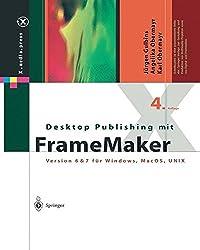 Desktop Publishing mit FrameMaker: Version 6 & 7 für Windows, Mac OS und UNIX (X.media.press)