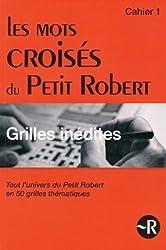 Les mots croisés du Petit Robert - Grilles inédites - Cahier 1