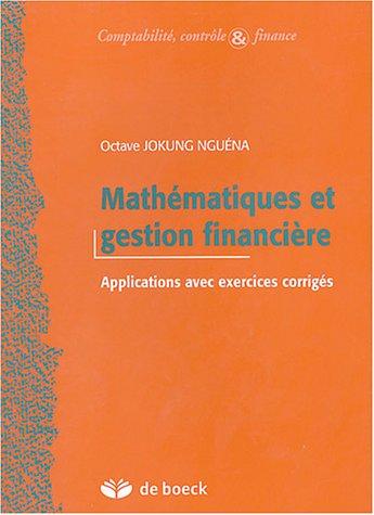 Mathématiques et gestion financière : Applications avec exercices corrigés