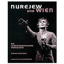 Nurejew und Wien: Ein leidenschaftliches Verhältnis