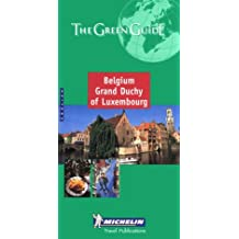 Michelin Green Guide: Belgium, Grand Duchy of Luxembourg (Michelin Green Guides)