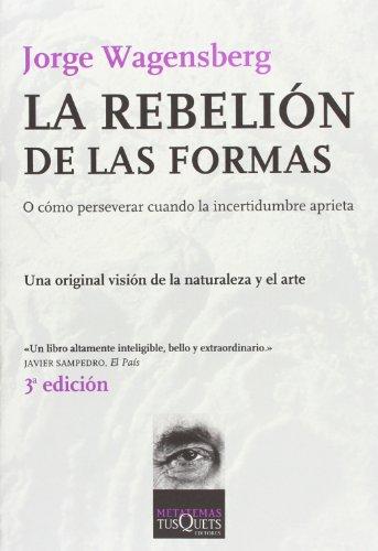 La rebelión de las formas: o cómo perservar cuando la incertidumbre aprieta (Metatemas)