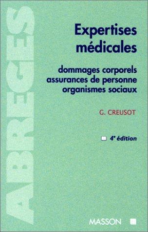 EXPERTISES MEDICALES. Dommages corporels, Assurances de personnes, Organismes sociaux, 4ème édition