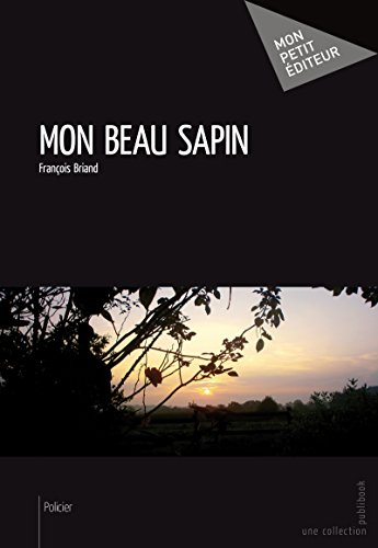 Mon beau sapin (MON PETIT EDITE) par François Briand