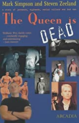 QUEEN IS DEAD, THE: A Story of Jarheads, Eggheads, Serial Killers and Bad Sex