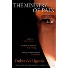 The Ministry of Pain by Dubravka Ugresic (11-Feb-2008) Paperback