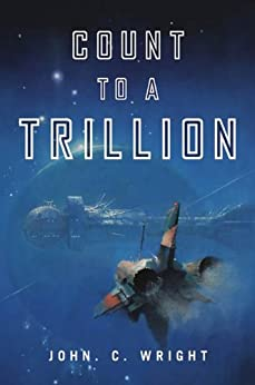Count to a Trillion by [Wright, John C.]