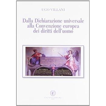 Dalla Dichiarazione Universale Alla Convenzione Europea Dei Diritto Dell'uomo