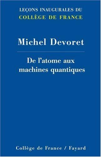 De l'atome aux machines quantiques par Michel Devoret
