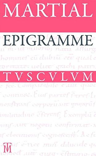 Preisvergleich Produktbild Epigramme: Lateinisch-deutsch (Sammlung Tusculum)