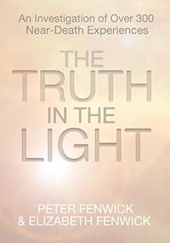 The Truth in the Light (English Edition) par [Fenwick, Elizabeth, Fenwick, Peter]