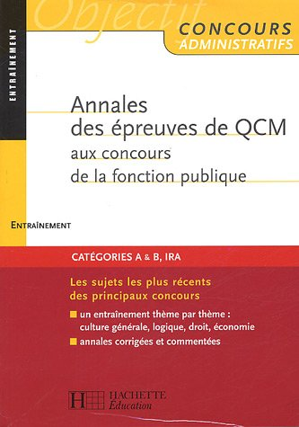 Annales des épreuves de QCM aux concours de la fonction publique : Entraînement par Vincent Lafargue, François Lafargue