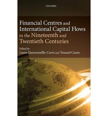 [(Financial Centres and International Capital Flows in the Nineteenth and Twentieth Centuries )] [Author: Youssef Cassis] [Sep-2011]