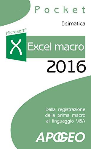 Excel macro 2016: dalla registrazione della prima macro al linguaggio VBA