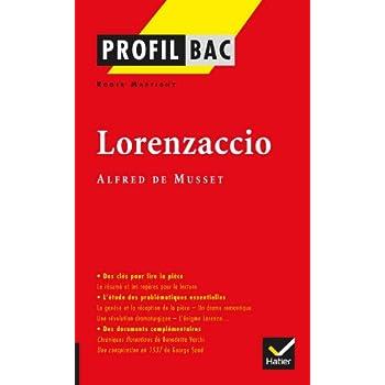 Profil - Musset : Lorenzaccio: Analyse littéraire de l'oeuvre