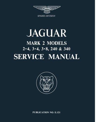 Jaguar Mk 2 2.4, 3.4, 3.8 240 & 340 Service Manual (Official Workshop Manuals)