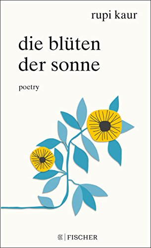 Die Blüten der Sonne: Poetry (German Edition)