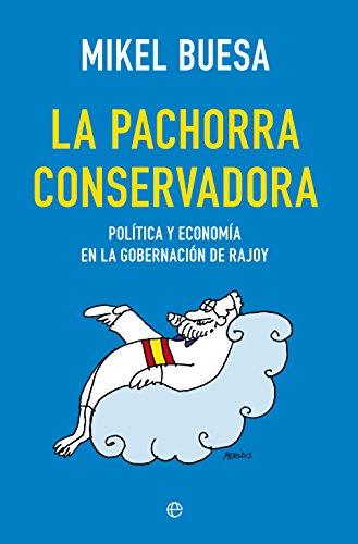 La pachorra conservadora (Actualidad (esfera)) por Mikel Buesa