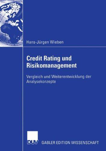 Credit Rating und Risikomanagement: Vergleich und Weiterentwicklung der Analysekonzepte
