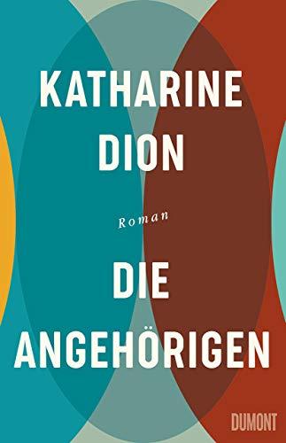 Buchseite und Rezensionen zu 'Die Angehörigen: Roman' von Katharine Dion