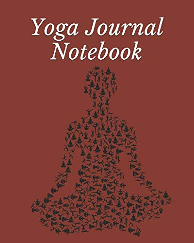 Yoga Journal Notebook: Yoga Journal Notebook Diary   Cute Gifts For Yoga Lovers   Yoga Notebook for people who like to track their progress