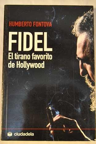 Fidel: el tirano favorito de Hollywood (Ensayo)