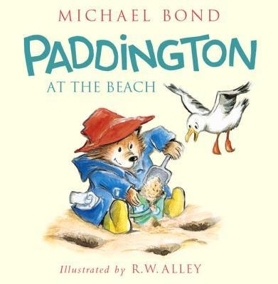 By Bond, Michael ( Author ) [ Paddington at the Beach By Apr-2015 Hardcover