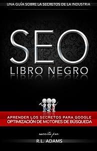 optimizacion web seo: SEO Libro Negro: Una Guía Sobre la Optimización de Motores de Búsqueda Secretos ...