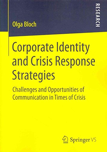 [Corporate Identity and Crisis Response Strategies: Challenges and Opportunities of Communication in Times of Crisis] (By: Olga Bloch) [published: June, 2014]