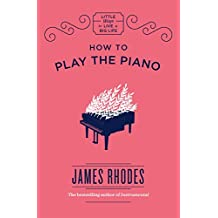 How to Play the Piano (Little Ways to Live a Big Life) (English Edition)