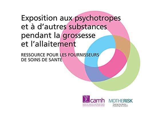 Exposition aux psychotropes et  dautres substances pendant la grossesse et lallaitement: Ressource pour les fournisseurs de soins de sant