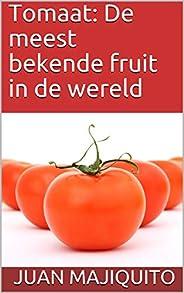 Tomaat: De meest bekende fruit in de wereld
