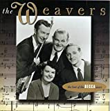 Songtexte von The Weavers - The Best of the Decca Years