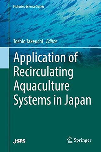 Application of Recirculating Aquaculture Systems in Japan (Fisheries Science Series)