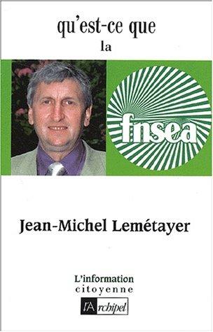 Qu'est-ce que la FNSEA ? par Jean-Michel Lemétayer